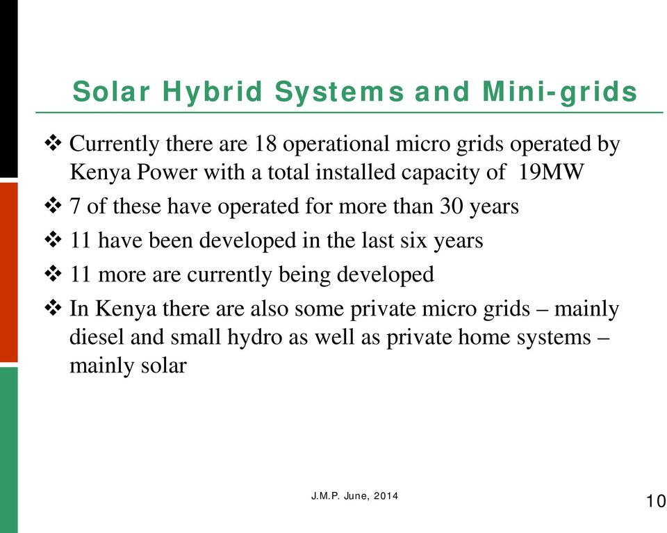 have been developed in the last six years 11 more are currently being developed In Kenya there are