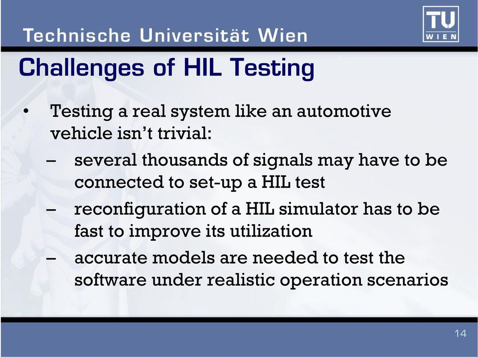test reconfiguration of a HIL simulator has to be fast to improve its utilization