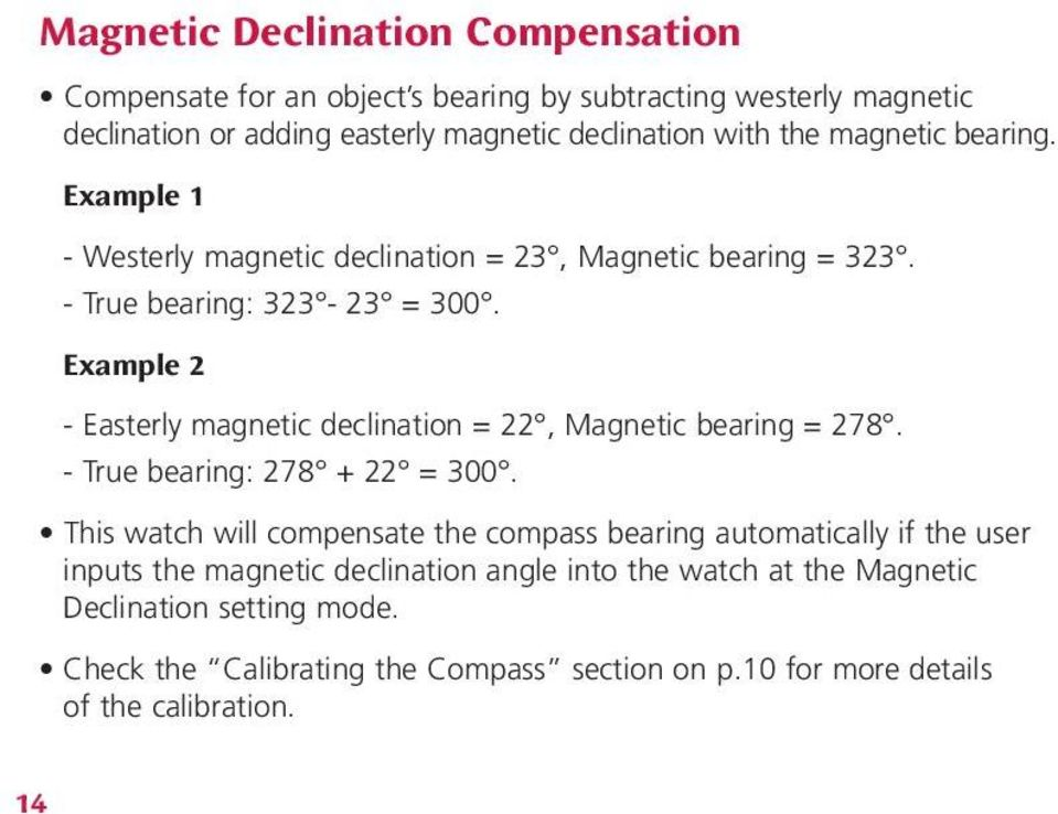 Example 2 - Easterly magnetic declination = 22, Magnetic bearing = 278. - True bearing: 278 + 22 = 300.