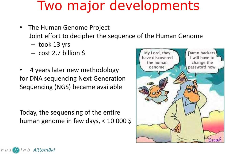 7 billion $ 4 years later new methodology for DNA sequencing Next Generation