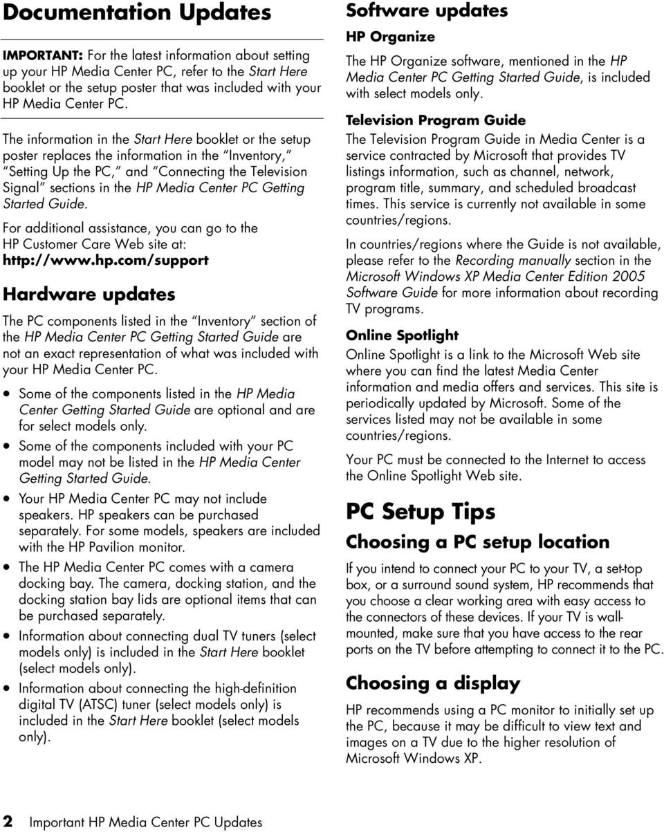 Getting Started Guide. For additional assistance, you can go to the HP Customer Care Web site at: http://www.hp.