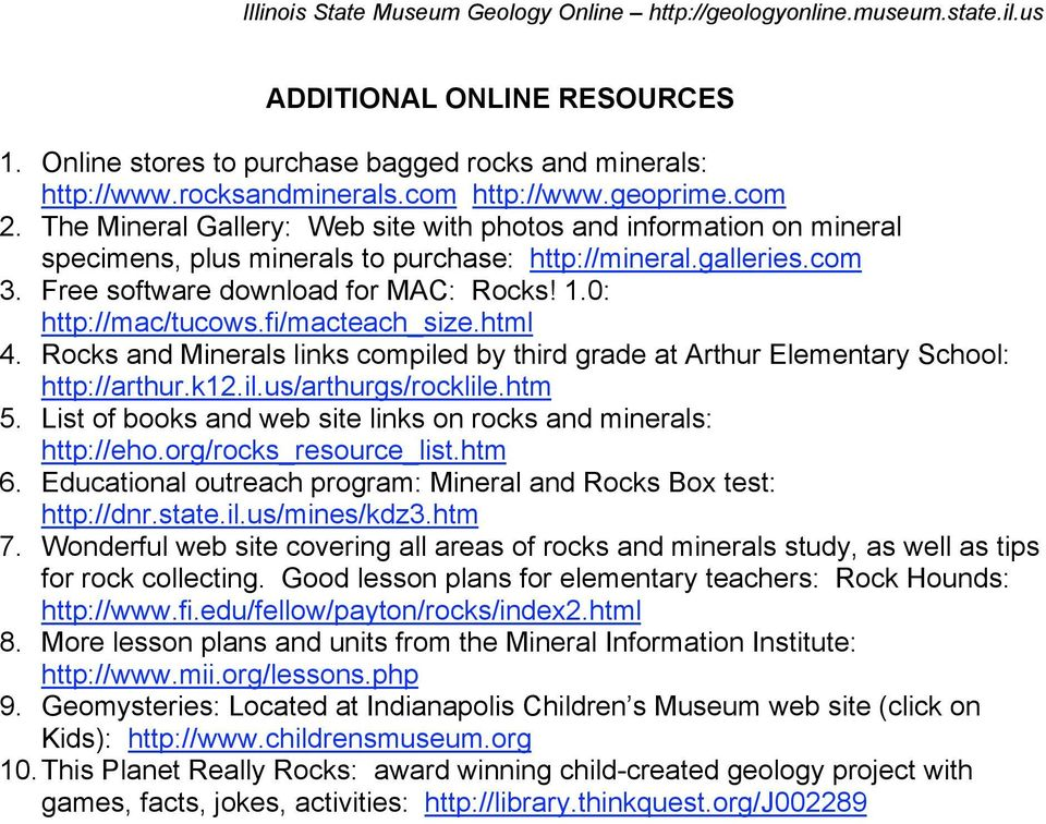 0: http://mac/tucows.fi/macteach_size.html 4. Rocks and Minerals links compiled by third grade at Arthur Elementary School: http://arthur.k12.il.us/arthurgs/rocklile.htm 5.