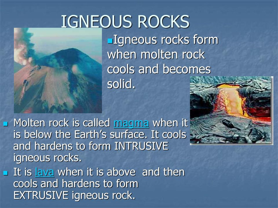 Molten rock is called magma when it is below the Earth s surface.