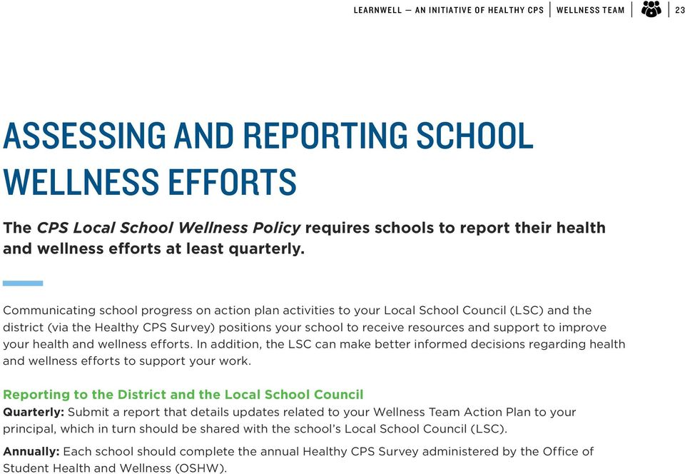 improve your health and wellness efforts. In addition, the LSC can make better informed decisions regarding health and wellness efforts to support your work.