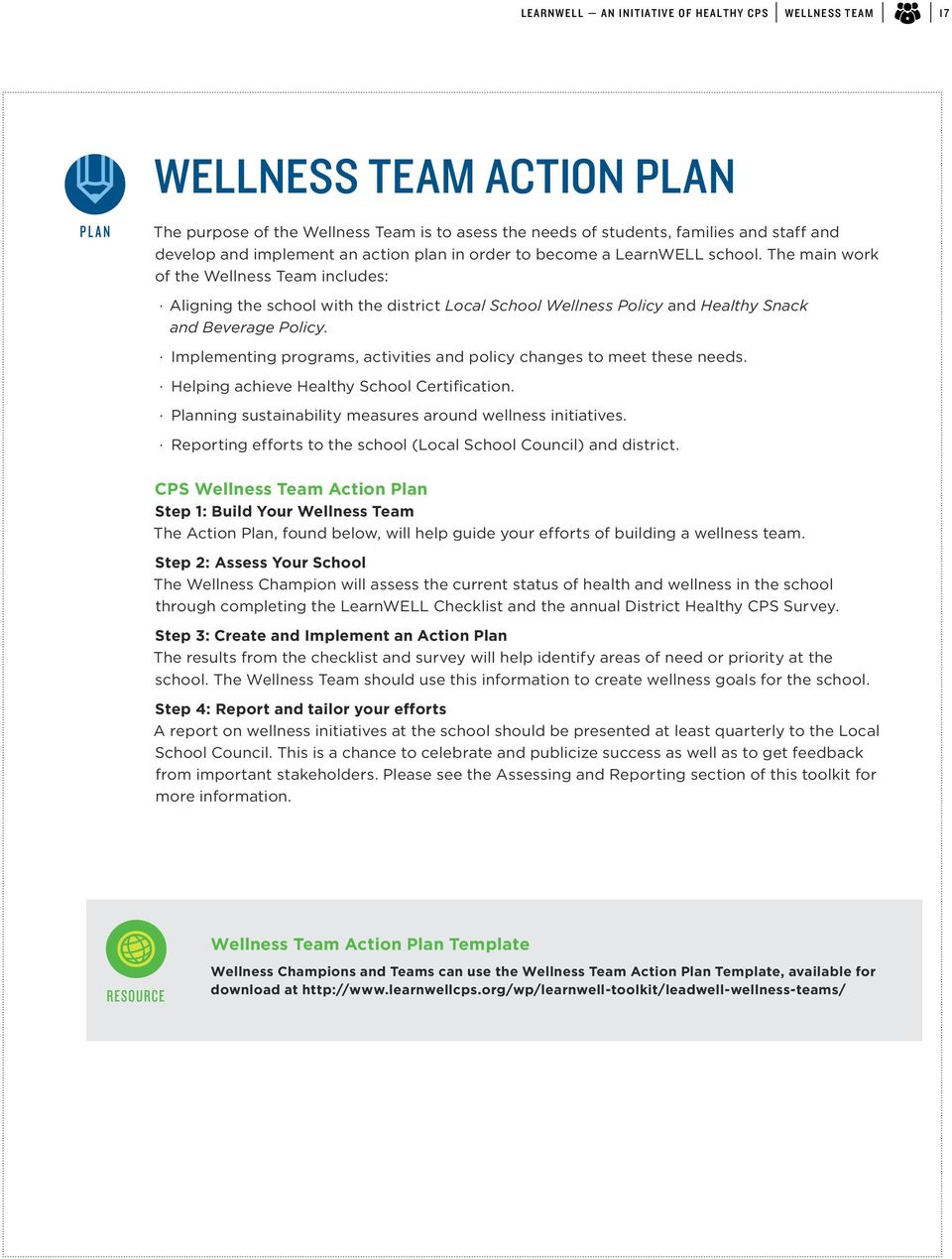 Implementing programs, activities and policy changes to meet these needs. Helping achieve Healthy School Certification. Planning sustainability measures around wellness initiatives.