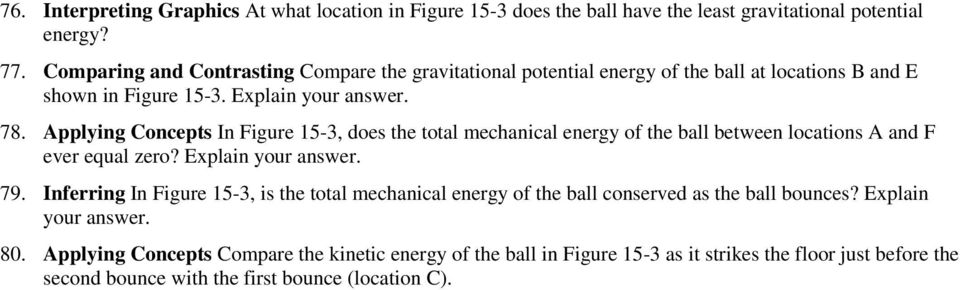 Applying Concepts In Figure 15-3, does the total mechanical energy of the ball between locations A and F ever equal zero? Explain your answer. 79.