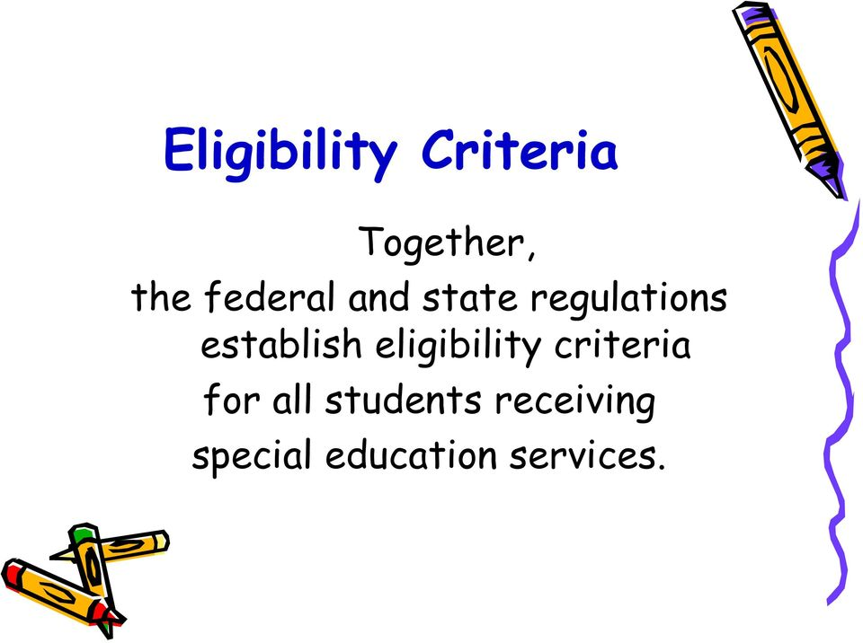 establish eligibility criteria for