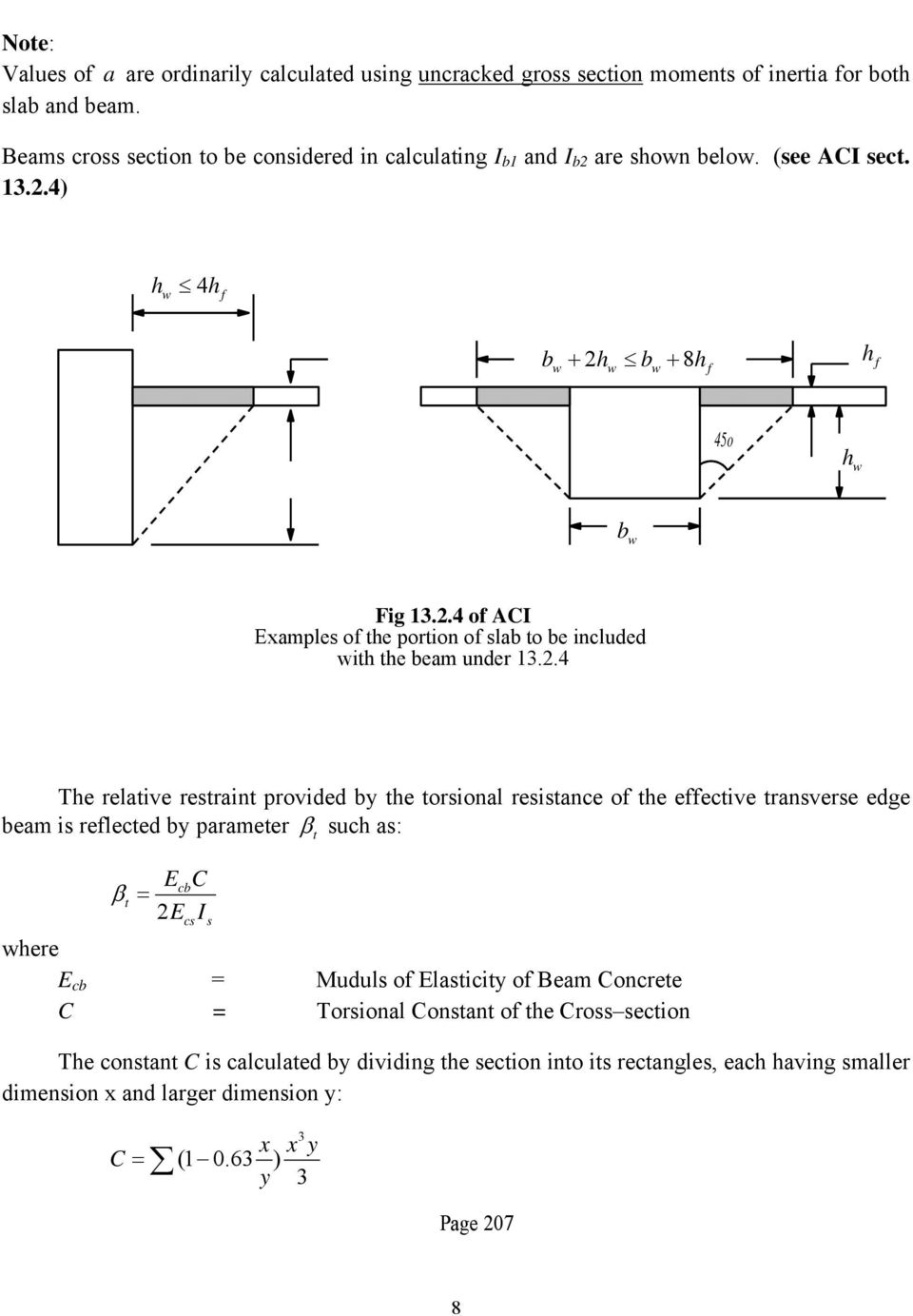 2.4 The relative restraint provided by the torsional resistance of the effective transverse edge beam is reflected by parameter β such as: t EcbC β t = 2EcsIs where E cb = Muduls of Elasticity