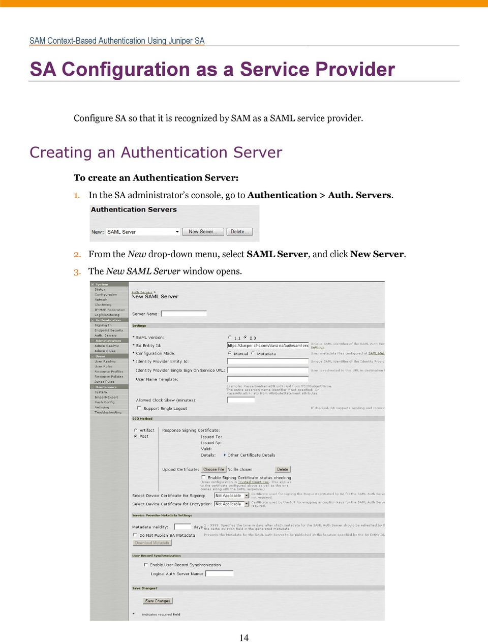 Creating an Authentication Server To create an Authentication Server: 1.
