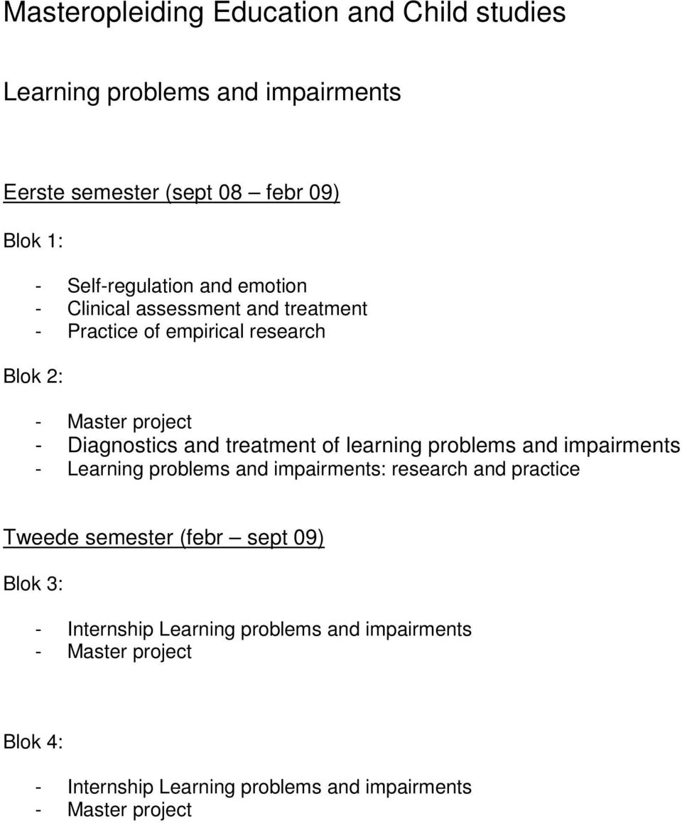 and treatment of learning problems and impairments - Learning problems and impairments: research and practice Tweede semester