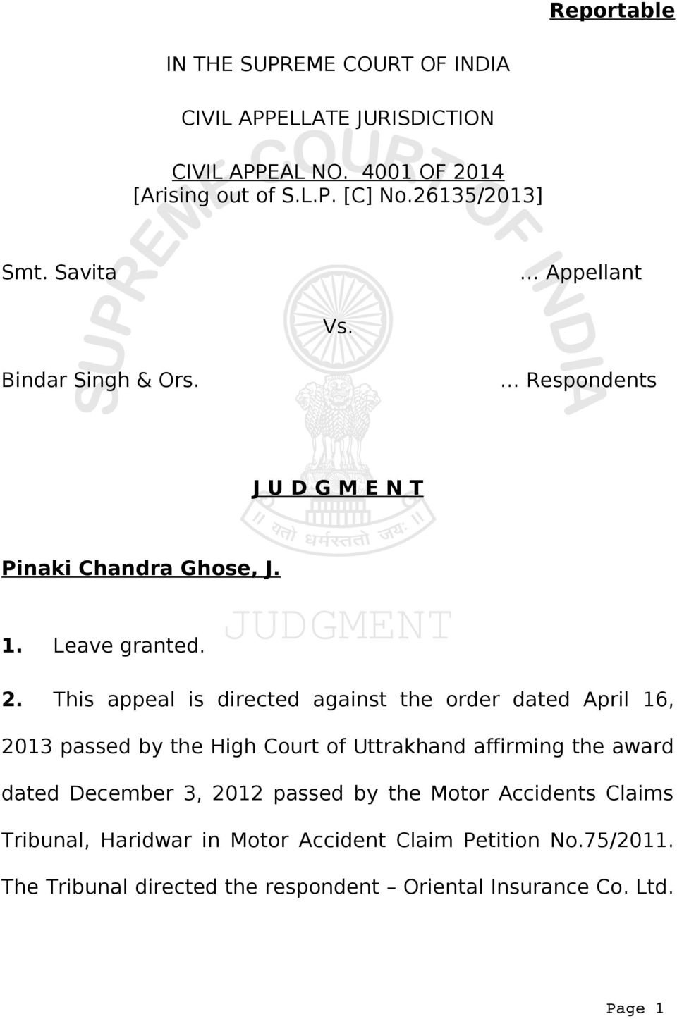 This appeal is directed against the order dated April 16, 2013 passed by the High Court of Uttrakhand affirming the award dated December 3, 2012