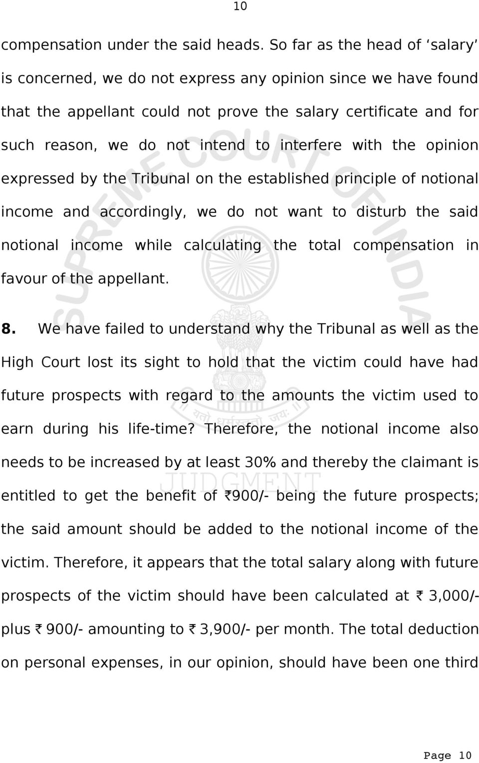 interfere with the opinion expressed by the Tribunal on the established principle of notional income and accordingly, we do not want to disturb the said notional income while calculating the total