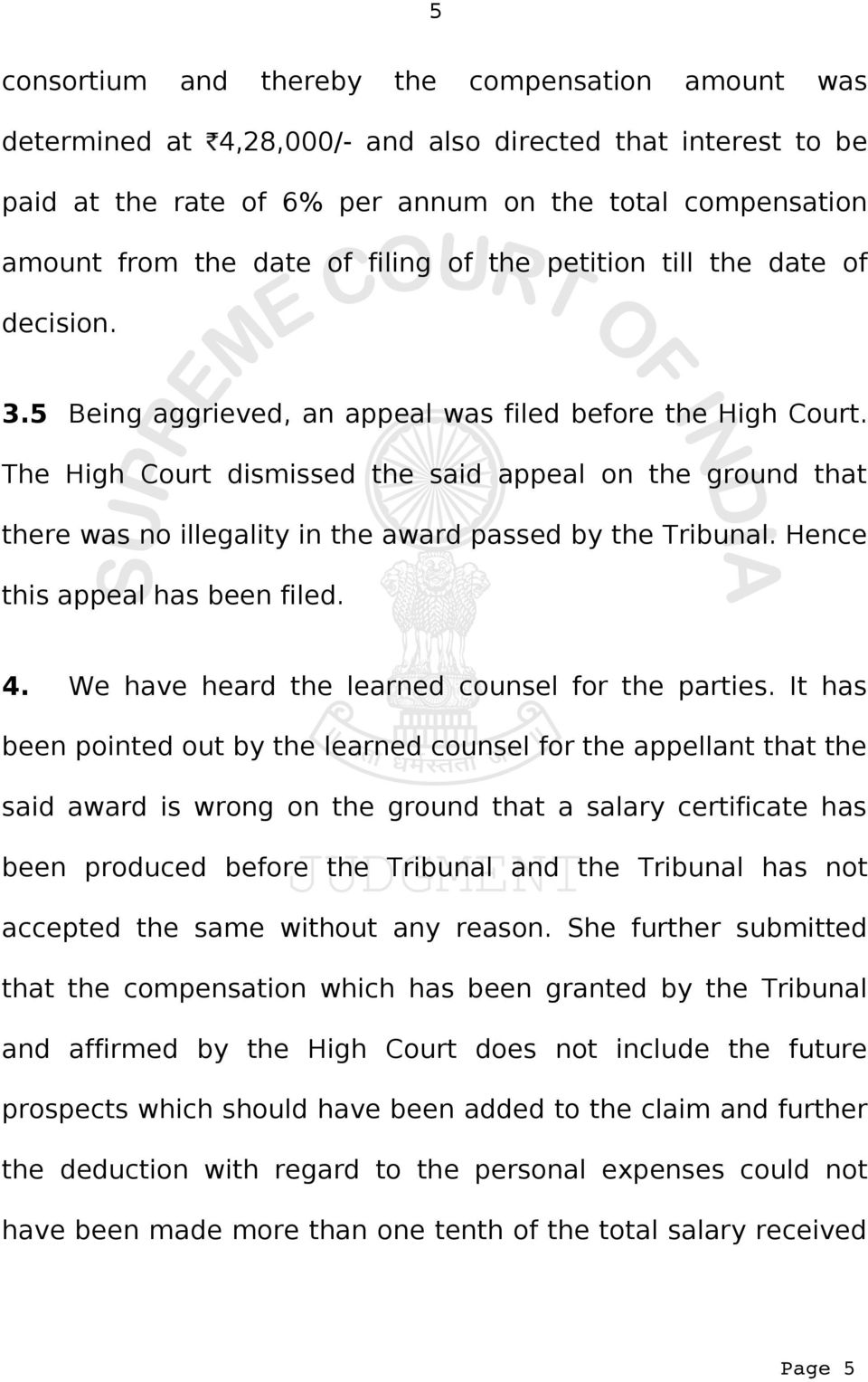 The High Court dismissed the said appeal on the ground that there was no illegality in the award passed by the Tribunal. Hence this appeal has been filed. 4.