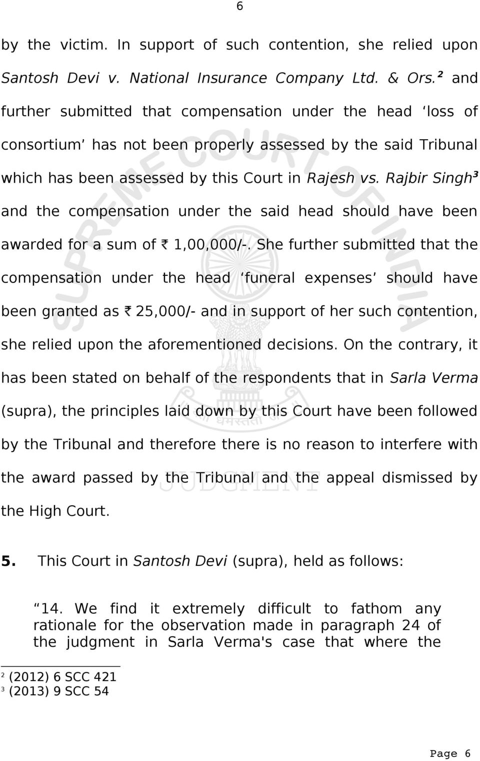 Rajbir Singh 3 and the compensation under the said head should have been awarded for a sum of 1,00,000/-.