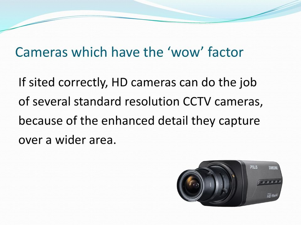 several standard resolution CCTV cameras,