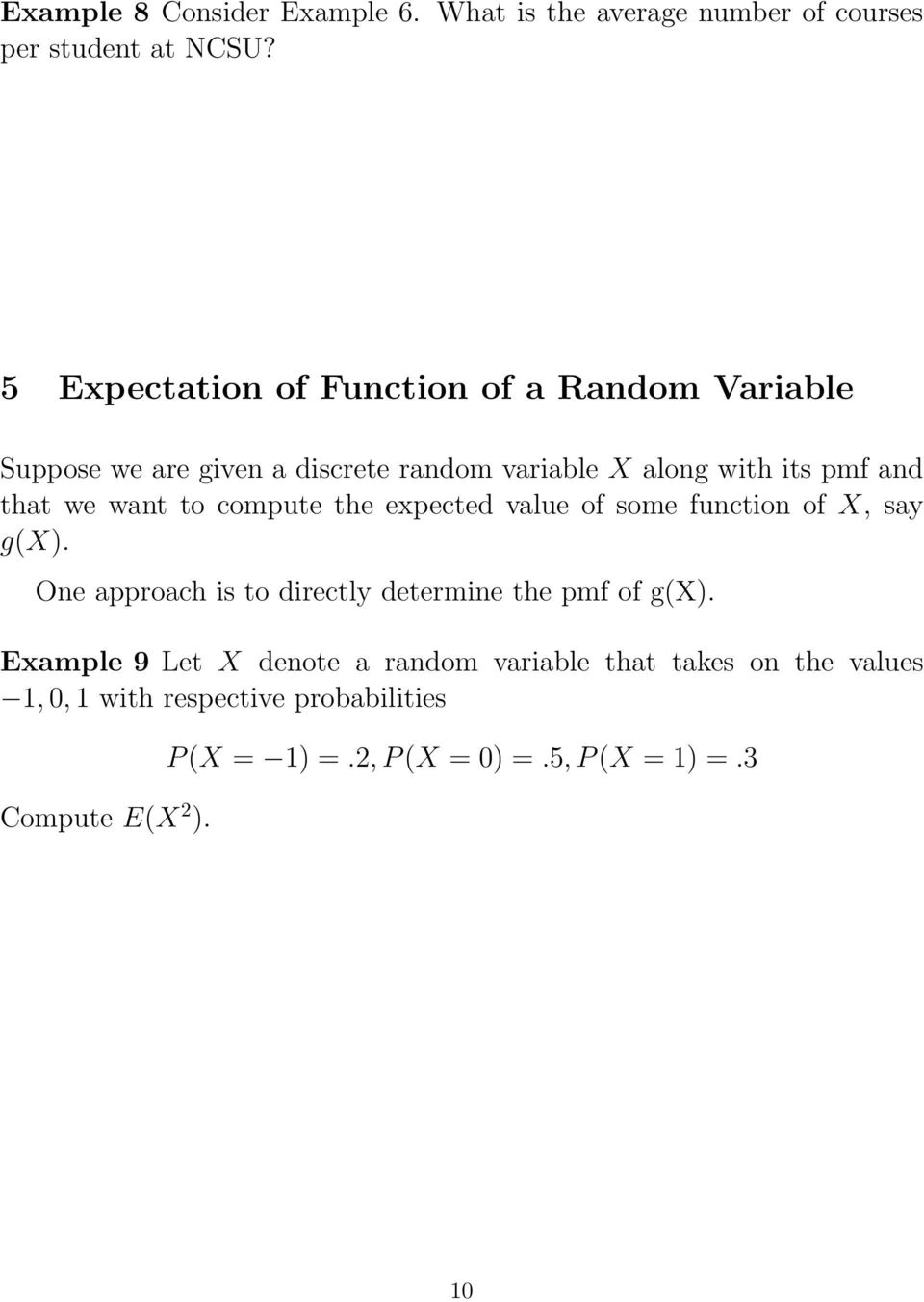 we want to compute the expected value of some function of X, say g(x). One approach is to directly determine the pmf of g(x).