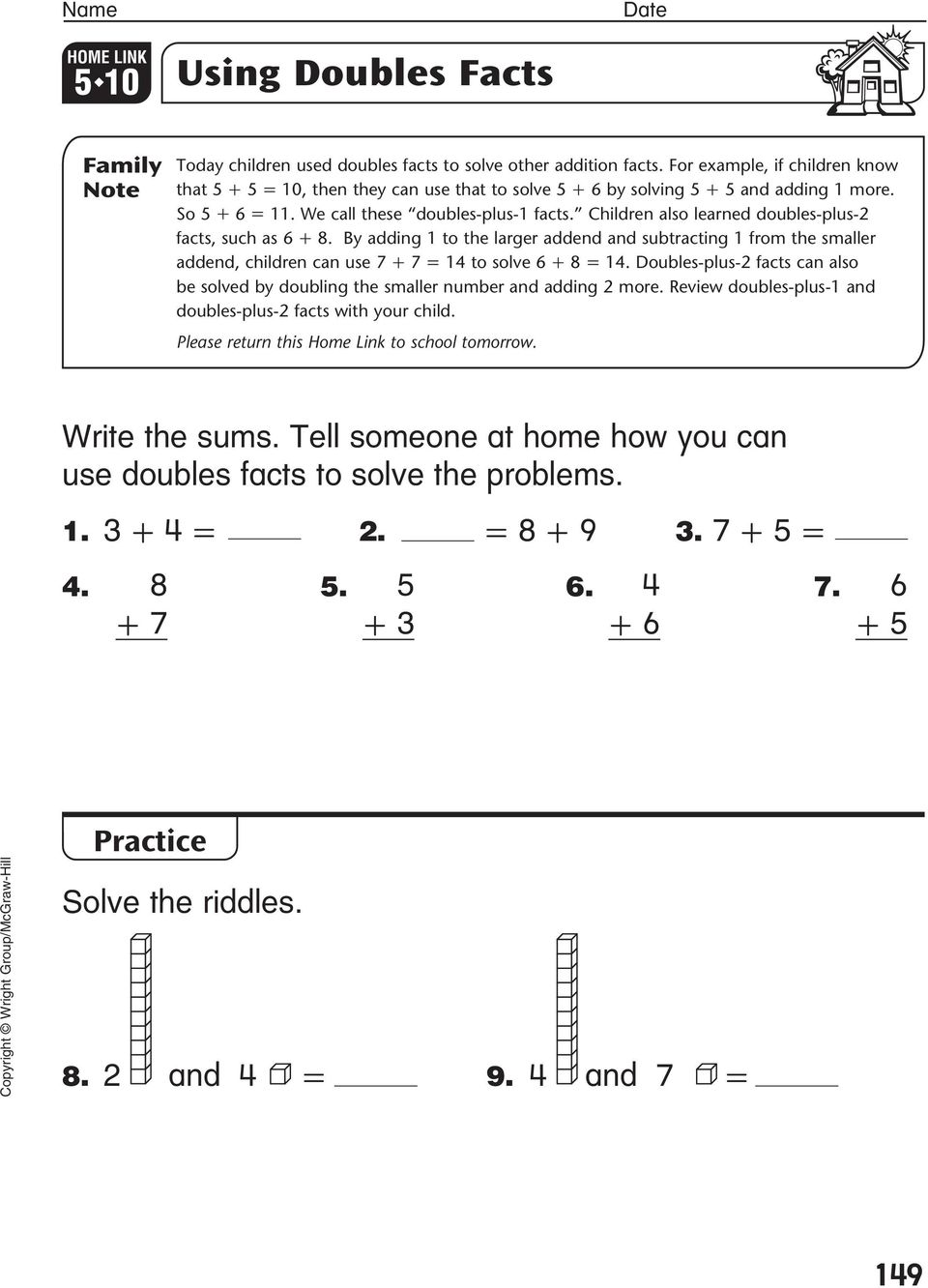 Children also learned doubles-plus-2 facts, such as 6 + 8. By adding 1 to the larger addend and subtracting 1 from the smaller addend, children can use 7 + 7 = 14 to solve 6 + 8 = 14.