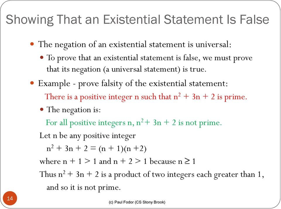 Example - prove falsity of the existential statement: There is a positive integer n such that n 2 + 3n + 2 is prime.
