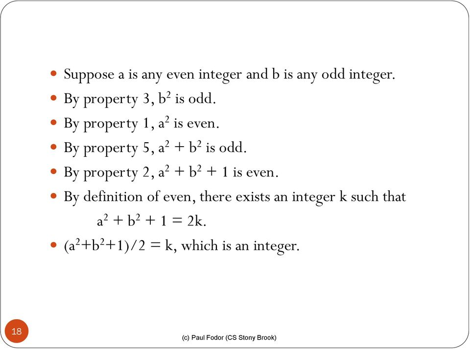 By property 5, a 2 + b 2 is odd. By property 2, a 2 + b 2 + 1 is even.