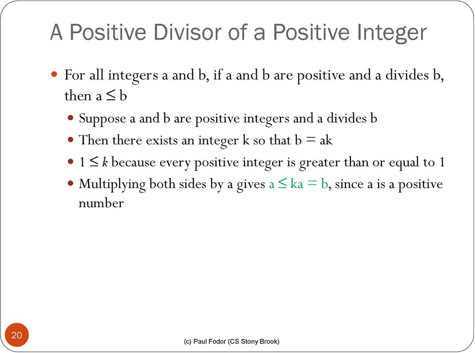 Then there exists an integer k so that b = ak 1 k because every positive integer is
