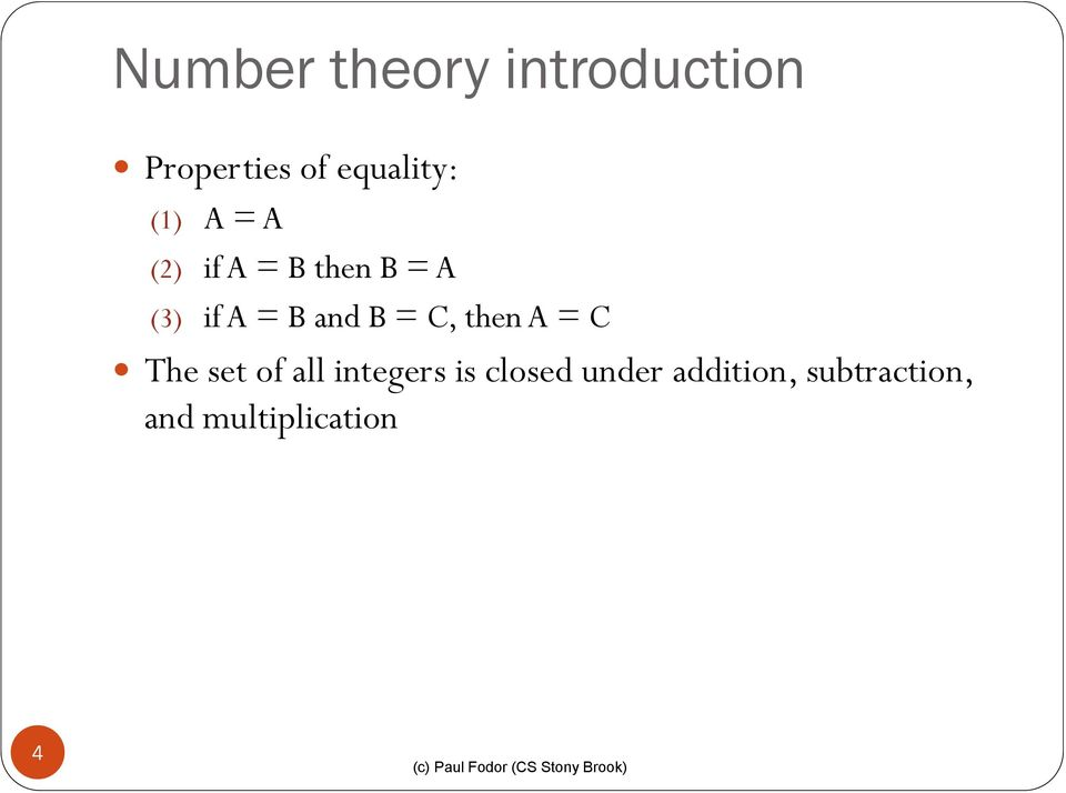 B = C, then A = C The set of all integers is