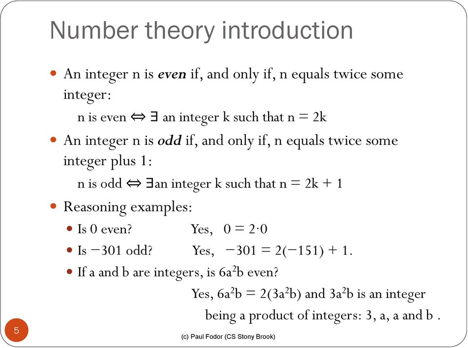 such that n = 2k + 1 Reasoning examples: Is 0 even? Yes, 0 = 2 0 Is 301 odd? Yes, 301 = 2( 151) + 1.