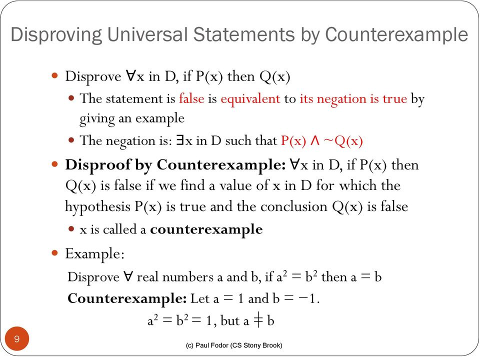 Q(x) is false if we find a value of x in D for which the hypothesis P(x) is true and the conclusion Q(x) is false x is called a