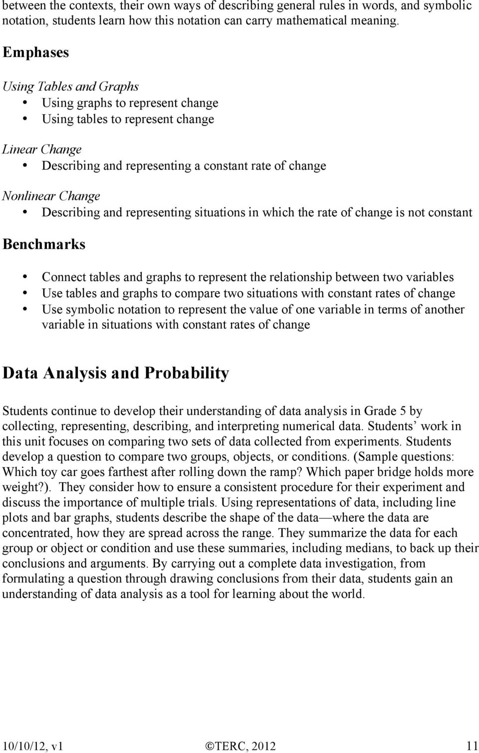 representing situations in which the rate of change is not constant Benchmarks Connect tables and graphs to represent the relationship between two variables Use tables and graphs to compare two