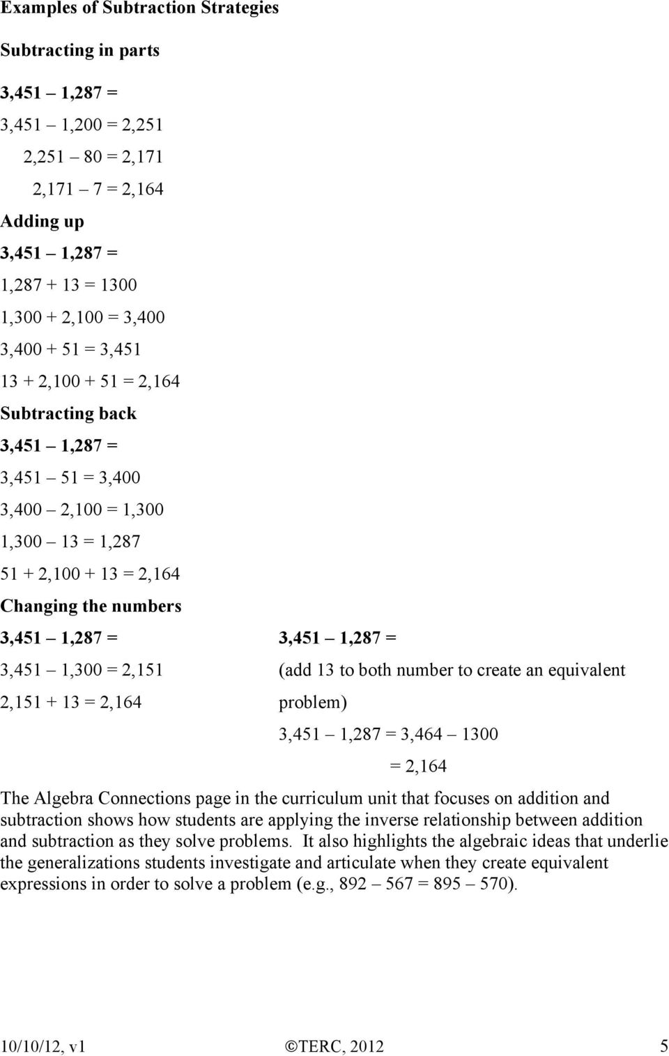 = 2,151 (add 13 to both number to create an equivalent 2,151 + 13 = 2,164 problem) 3,451 1,287 = 3,464 1300 = 2,164 The Algebra Connections page in the curriculum unit that focuses on addition and
