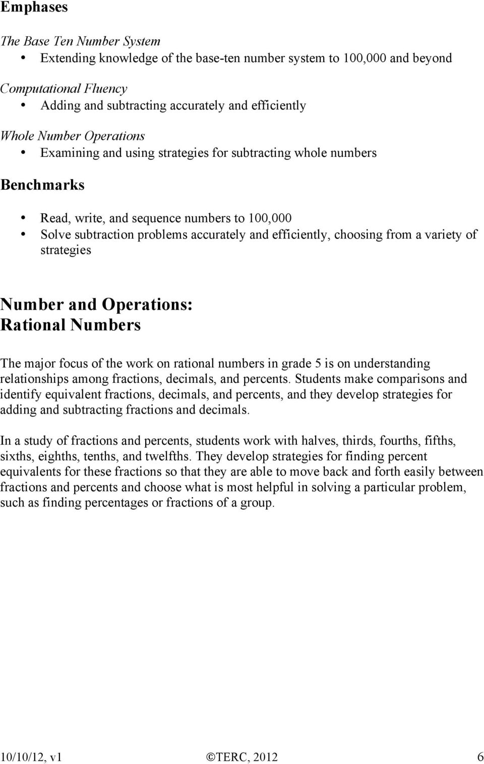 variety of strategies Number and Operations: Rational Numbers The major focus of the work on rational numbers in grade 5 is on understanding relationships among fractions, decimals, and percents.