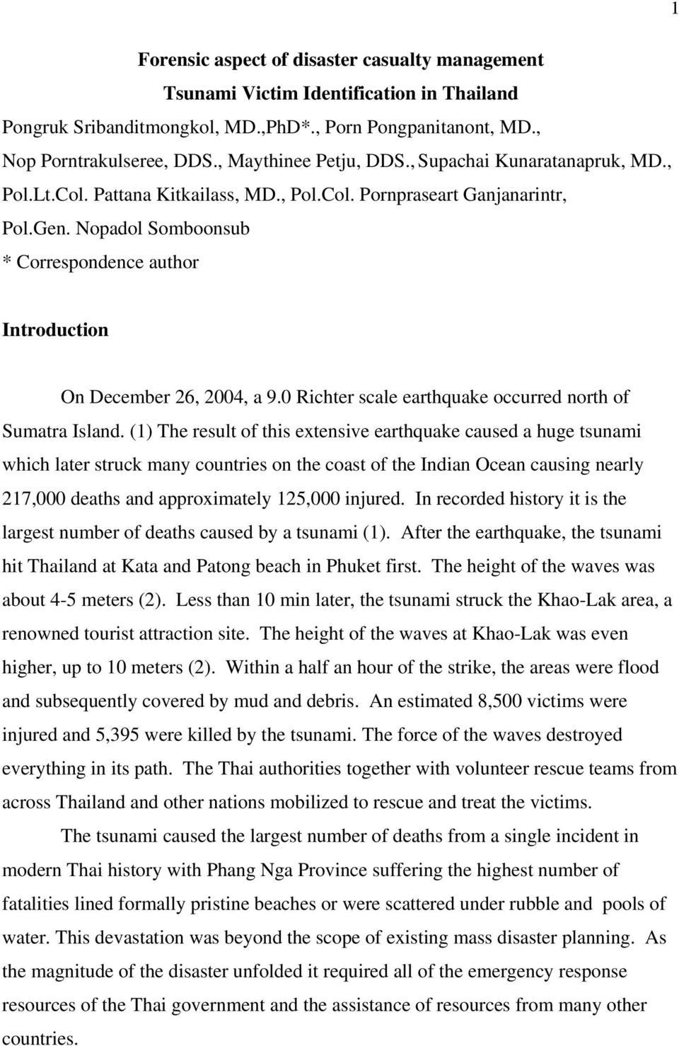 Nopadol Somboonsub * Correspondence author 1 Introduction On December 26, 2004, a 9.0 Richter scale earthquake occurred north of Sumatra Island.