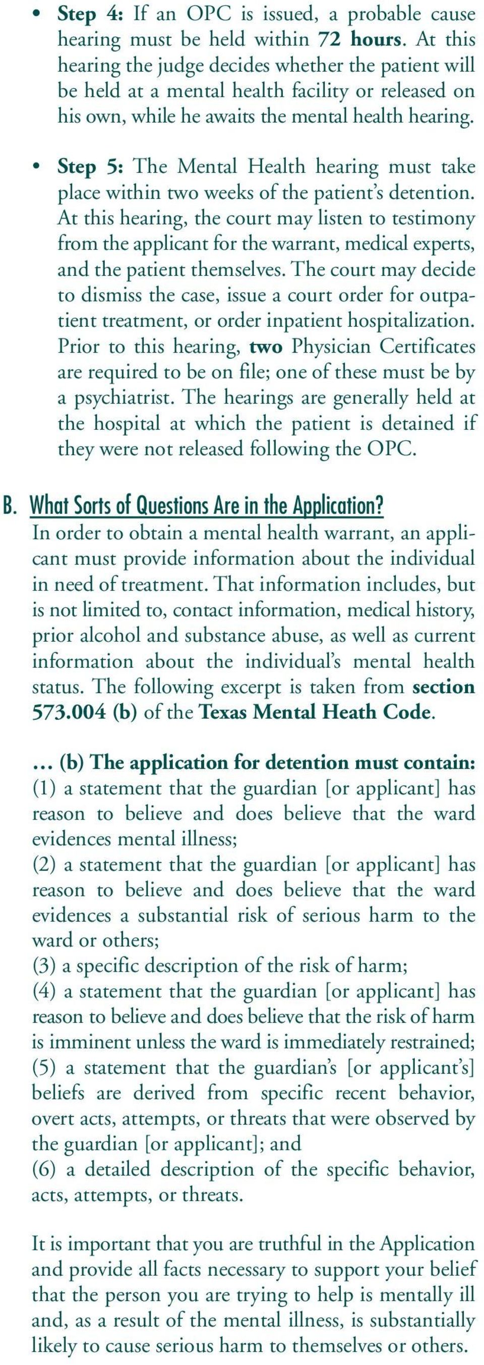 Step 5: The Mental Health hearing must take place within two weeks of the patient s detention.