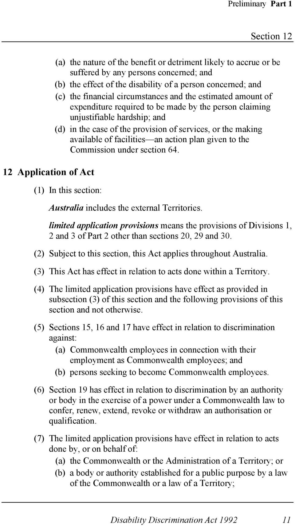 of services, or the making available of facilities an action plan given to the Commission under section 64. (1) In this section: Australia includes the external Territories.