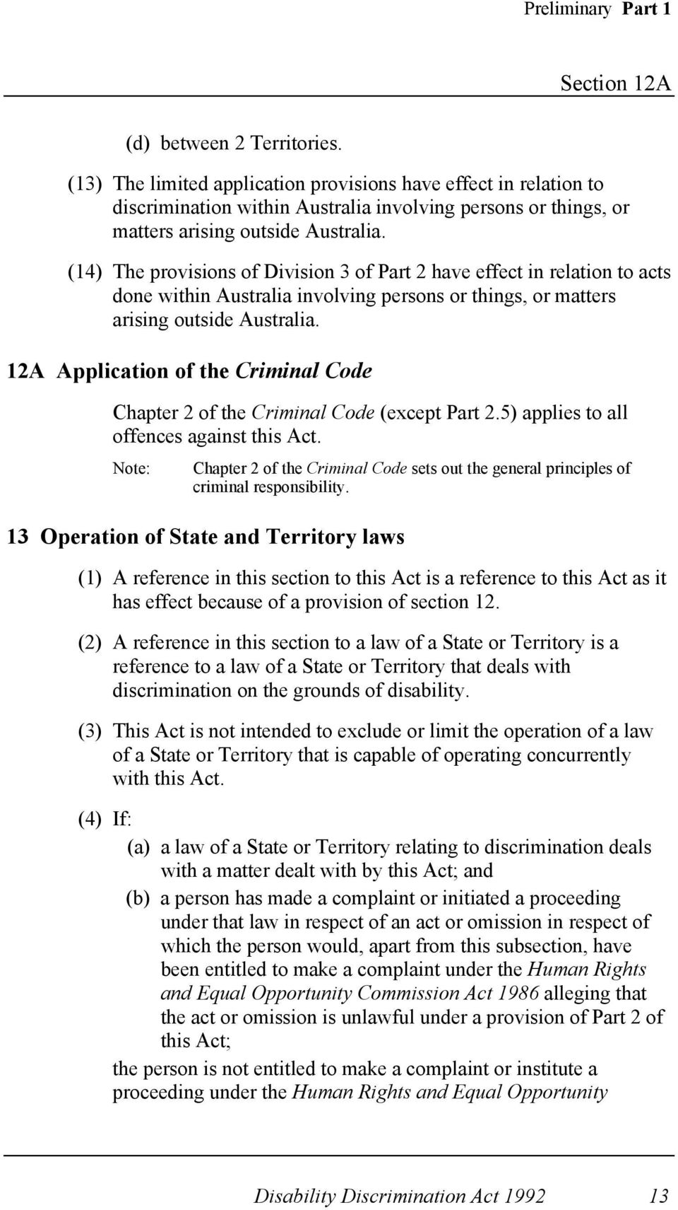 (14) The provisions of Division 3 of Part 2 have effect in relation to acts done within Australia involving persons or things, or matters arising outside Australia.