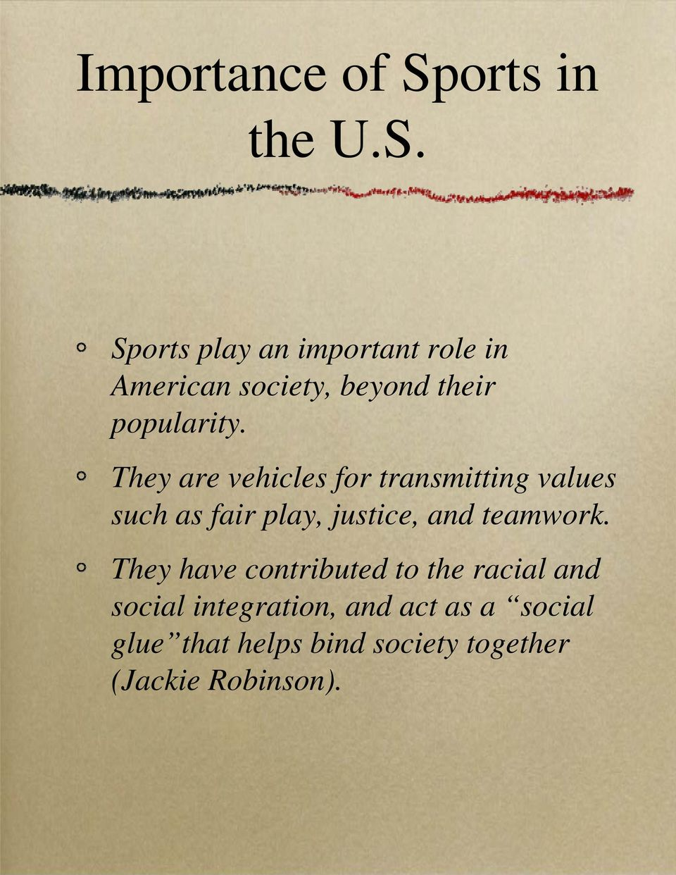 Sports play an important role in American society, beyond their popularity.