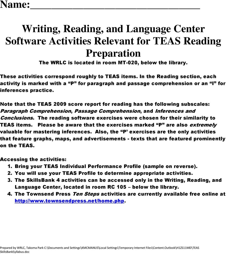 Note that the TEAS 2009 score report for reading has the following subscales: Paragraph Comprehension, Passage Comprehension, and Inferences and Conclusions.