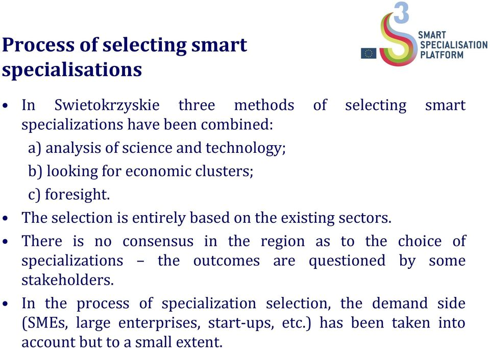 The selection is entirely based on the existing sectors.