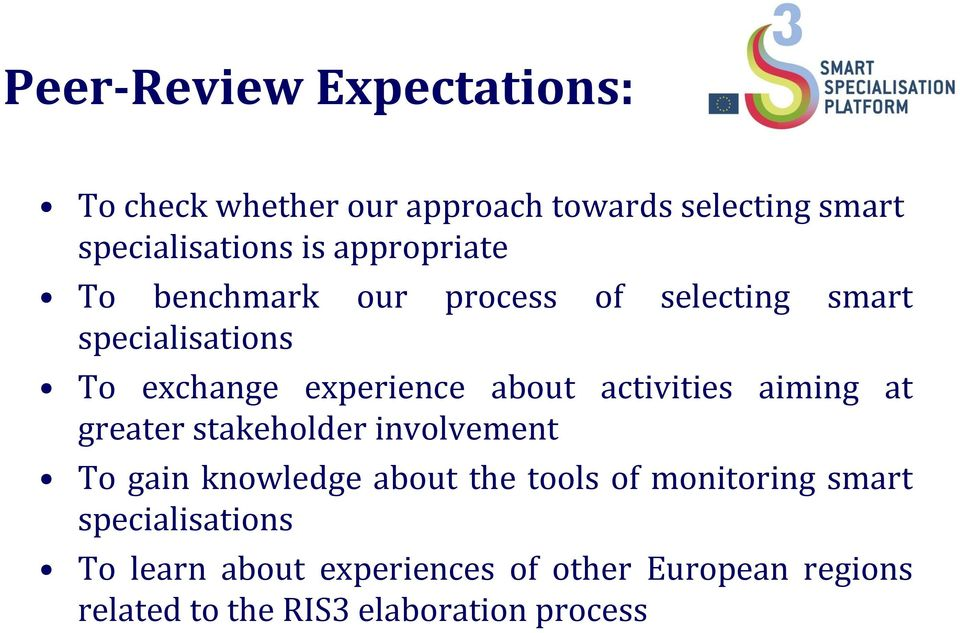 activities aiming at greater stakeholder involvement To gain knowledge about the tools of monitoring