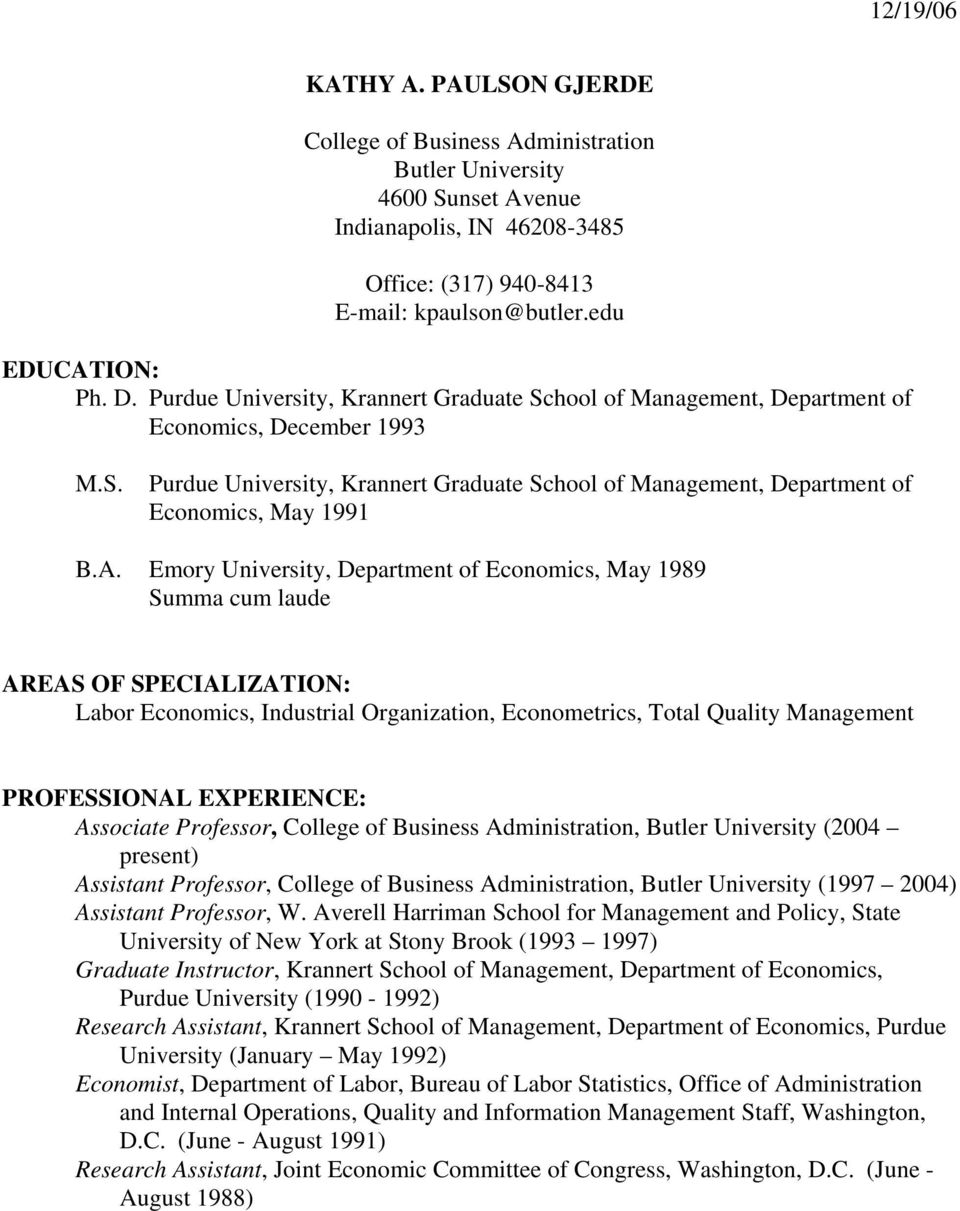 A. Emory University, Department of Economics, May 1989 Summa cum laude AREAS OF SPECIALIZATION: Labor Economics, Industrial Organization, Econometrics, Total Quality Management PROFESSIONAL