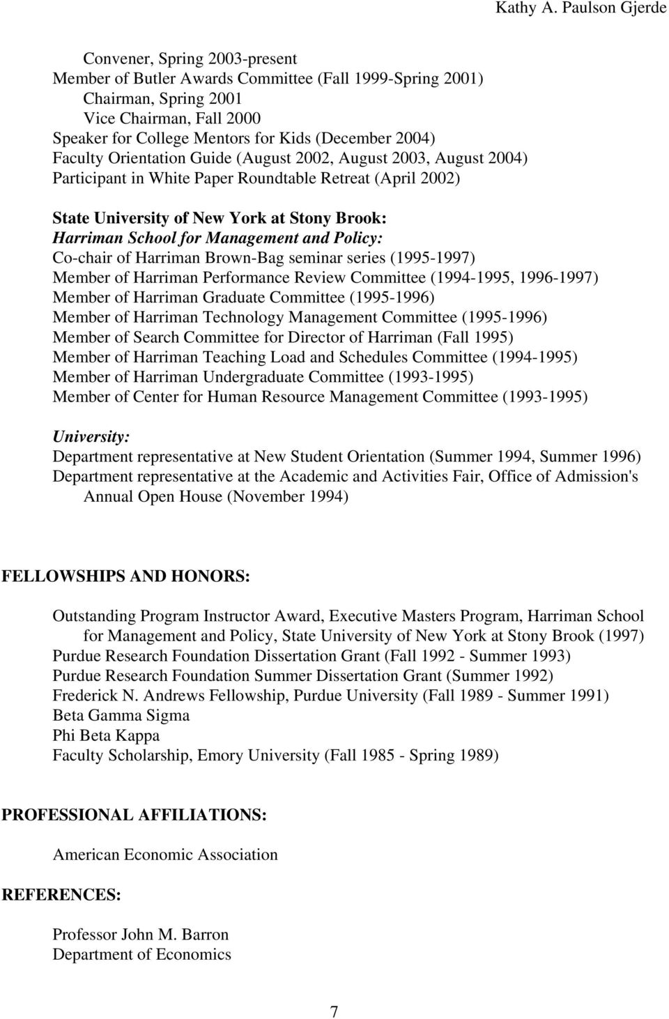 Policy: Co-chair of Harriman Brown-Bag seminar series (1995-1997) Member of Harriman Performance Review Committee (1994-1995, 1996-1997) Member of Harriman Graduate Committee (1995-1996) Member of