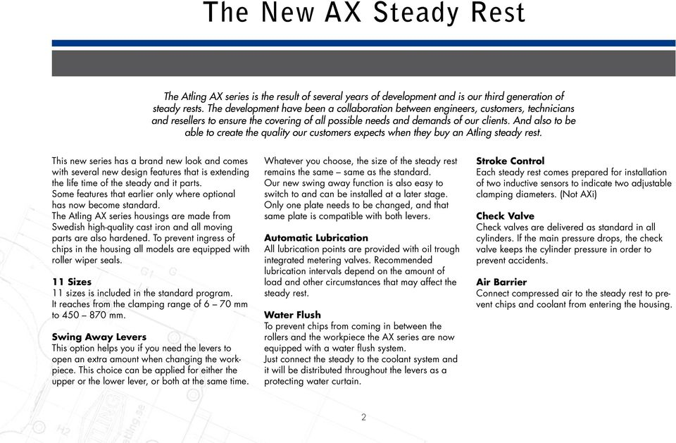 And also to be able to create the quality our customers expects when they buy an Atling steady rest.