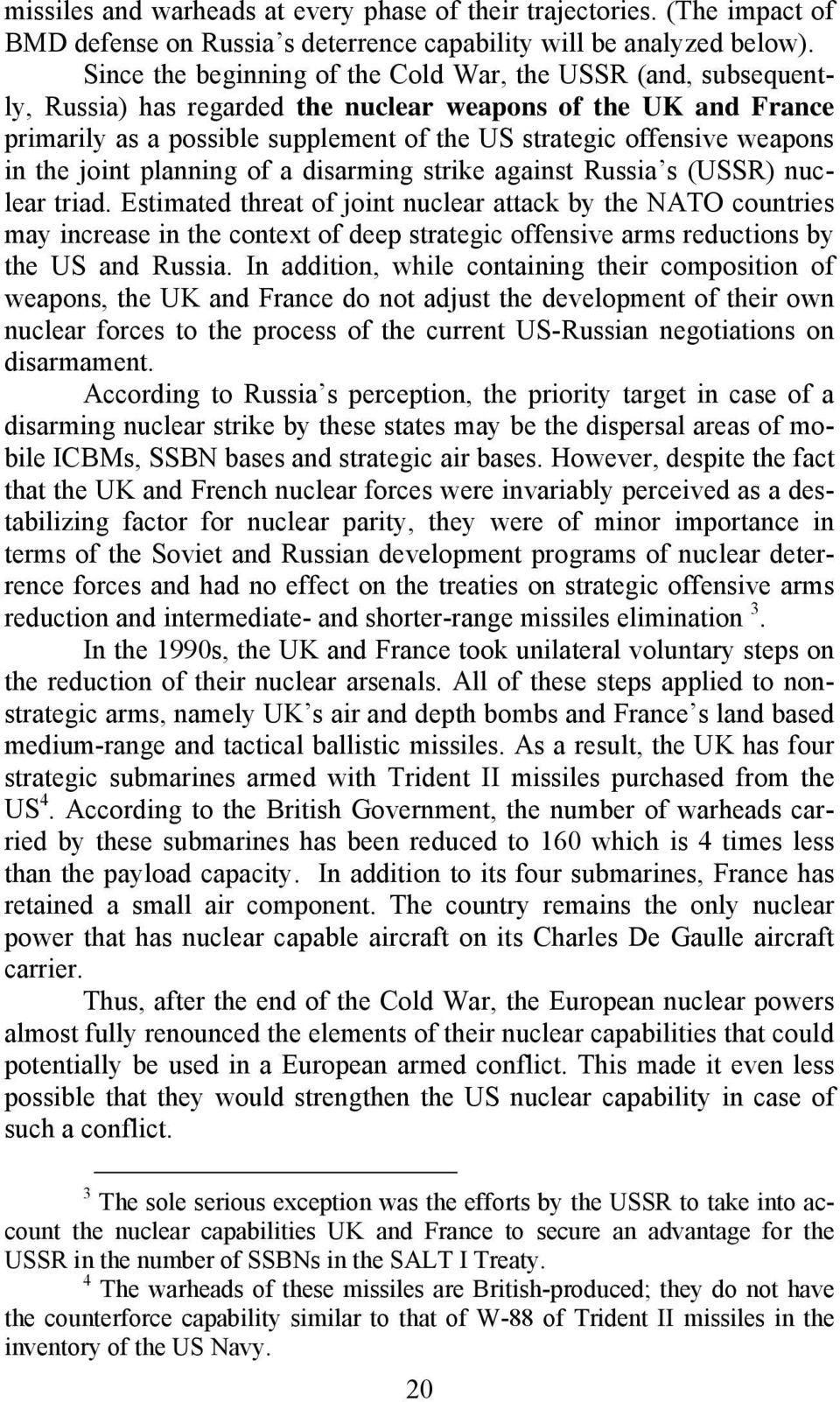 weapons in the joint planning of a disarming strike against Russia s (USSR) nuclear triad.