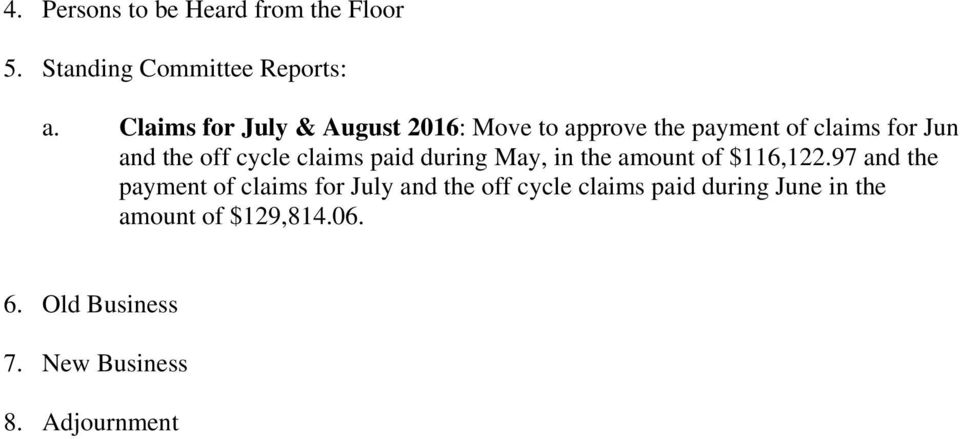 cycle claims paid during May, in the amount of $116,122.