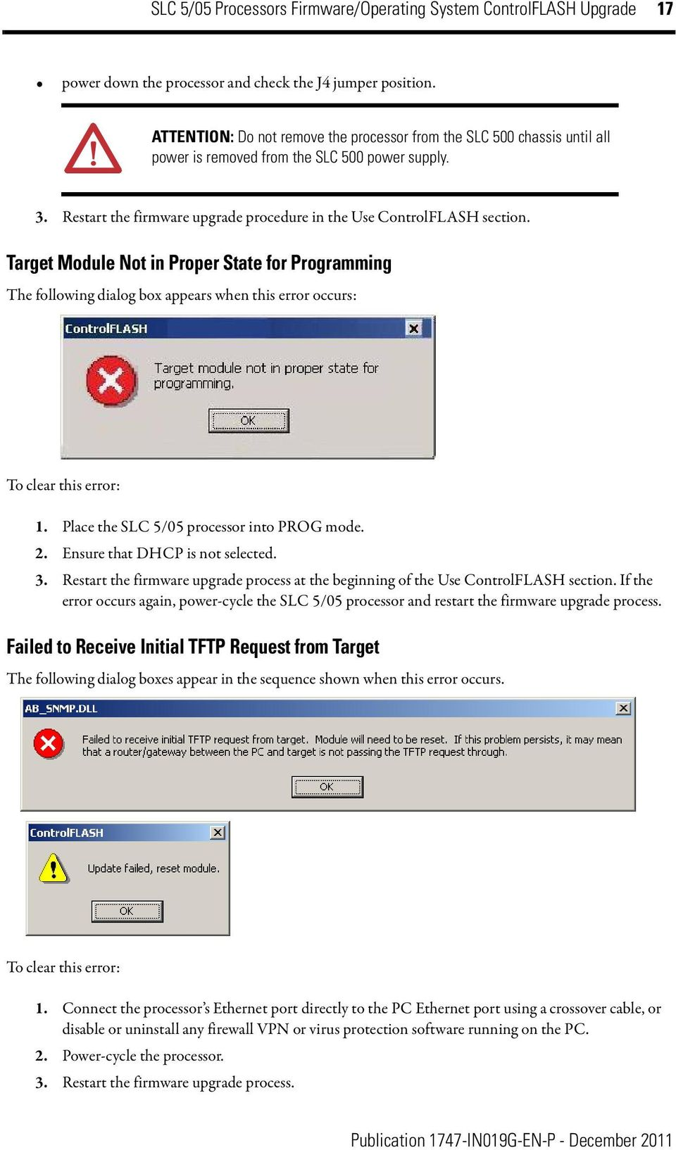 Target Module Not in Proper State for Programming The following dialog box appears when this error occurs: To clear this error: 1. Place the SLC 5/05 processor into PROG mode. 2.