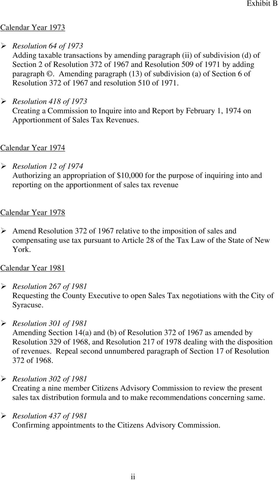 Resolution 418 of 1973 Creating a Commission to Inquire into and Report by February 1, 1974 on Apportionment of Sales Tax Revenues.