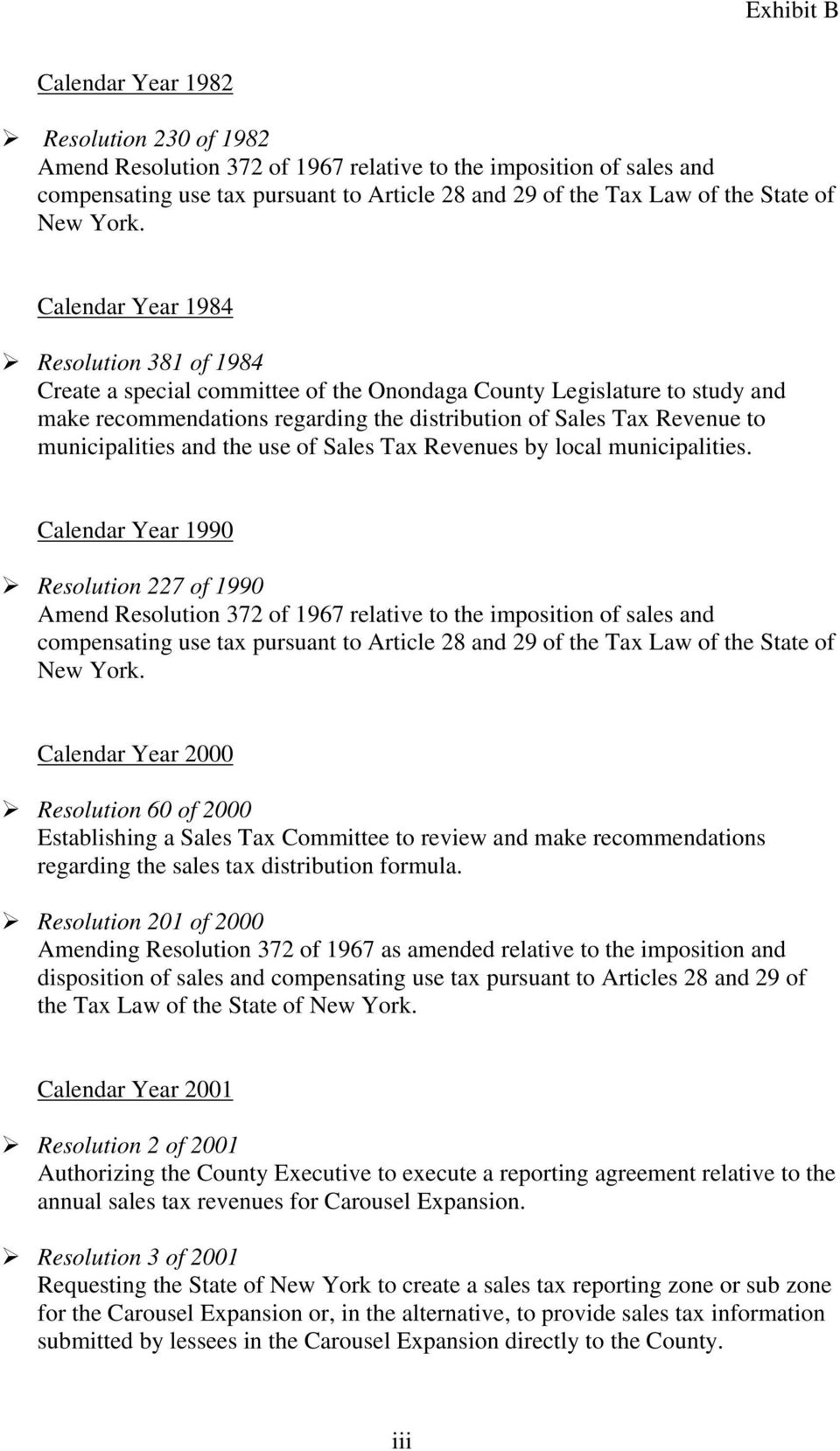 Calendar Year 1984 Resolution 381 of 1984 Create a special committee of the Onondaga County Legislature to study and make recommendations regarding the distribution of Sales Tax Revenue to