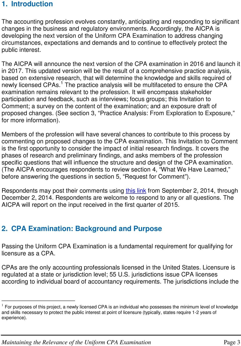 interest. The AICPA will announce the next version of the CPA examination in 2016 and launch it in 2017.