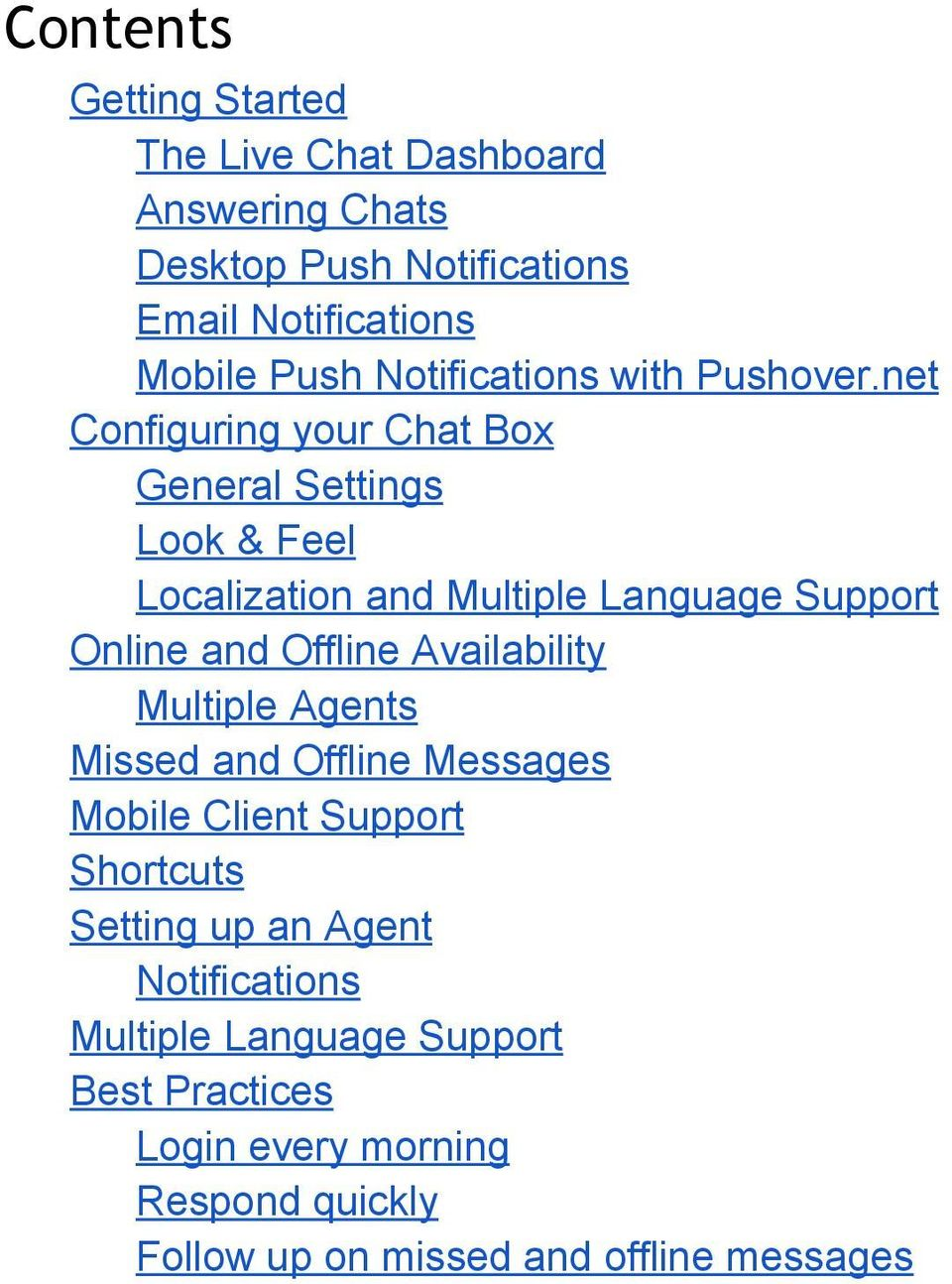 net Configuring your Chat Box General Settings Look & Feel Localization and Multiple Language Support Online and Offline