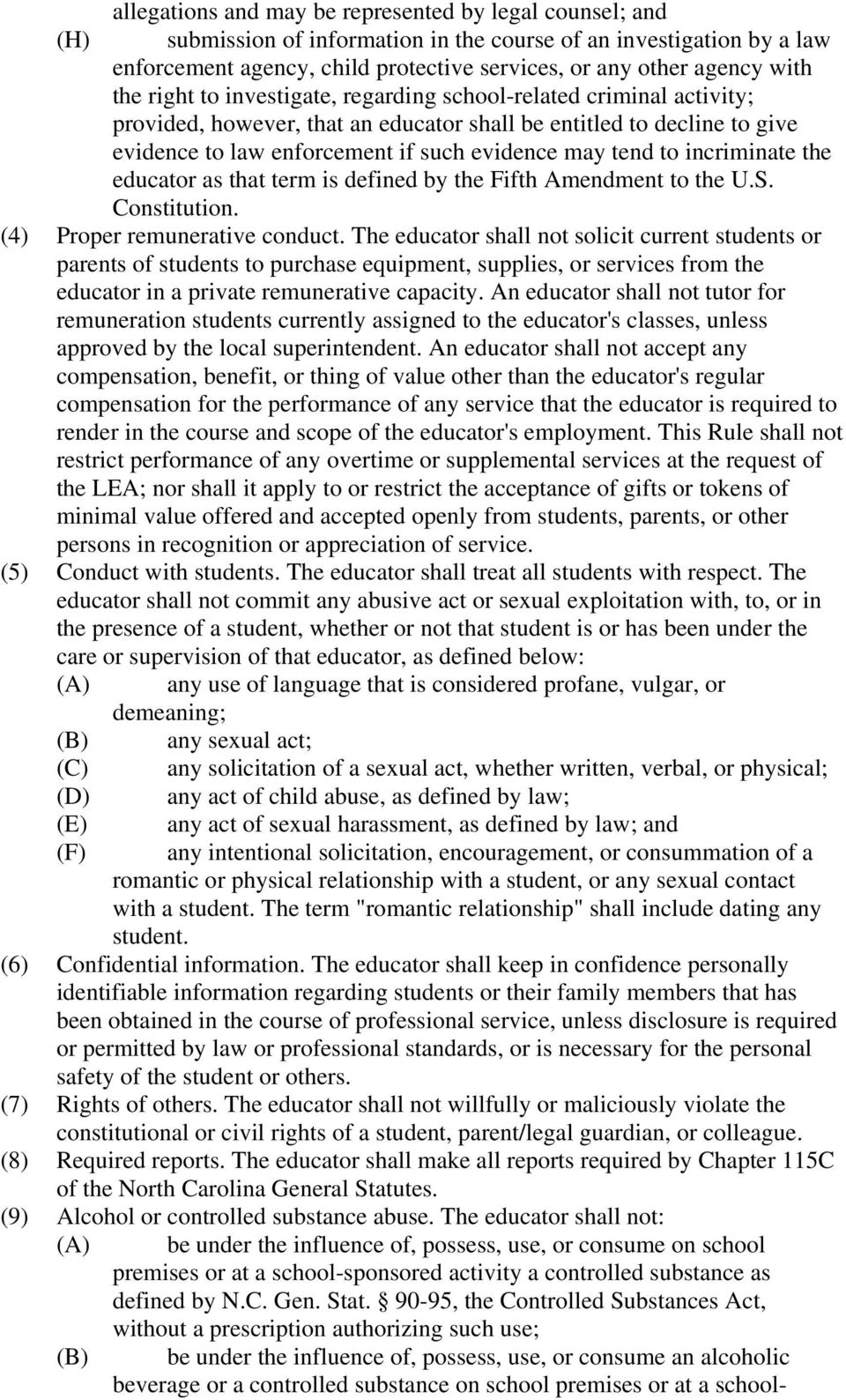 tend to incriminate the educator as that term is defined by the Fifth Amendment to the U.S. Constitution. (4) Proper remunerative conduct.