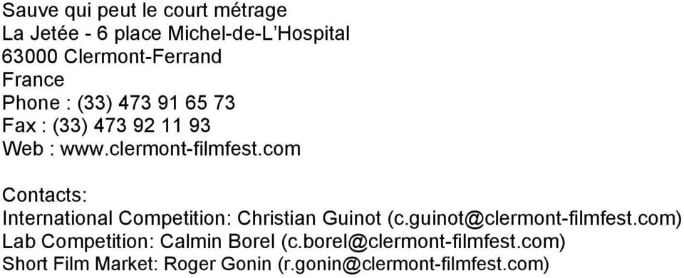 com Contacts: International Competition: Christian Guinot (c.guinot@clermont-filmfest.